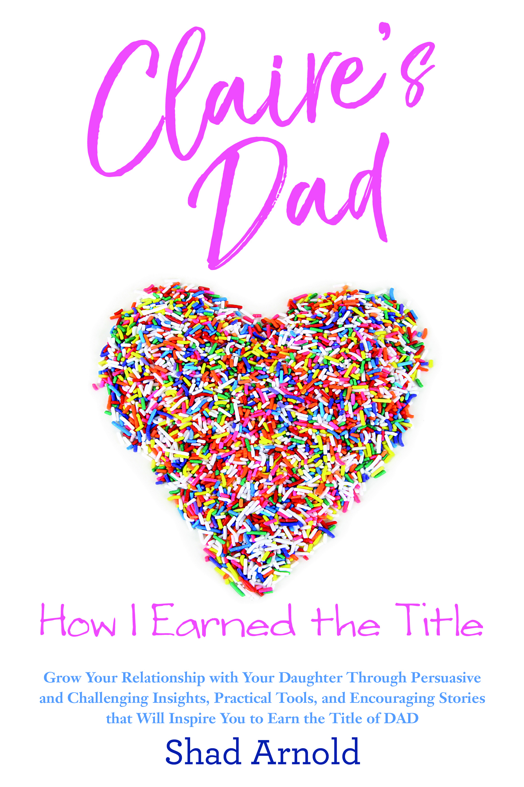 Claire's Dad: How I Earned the Title